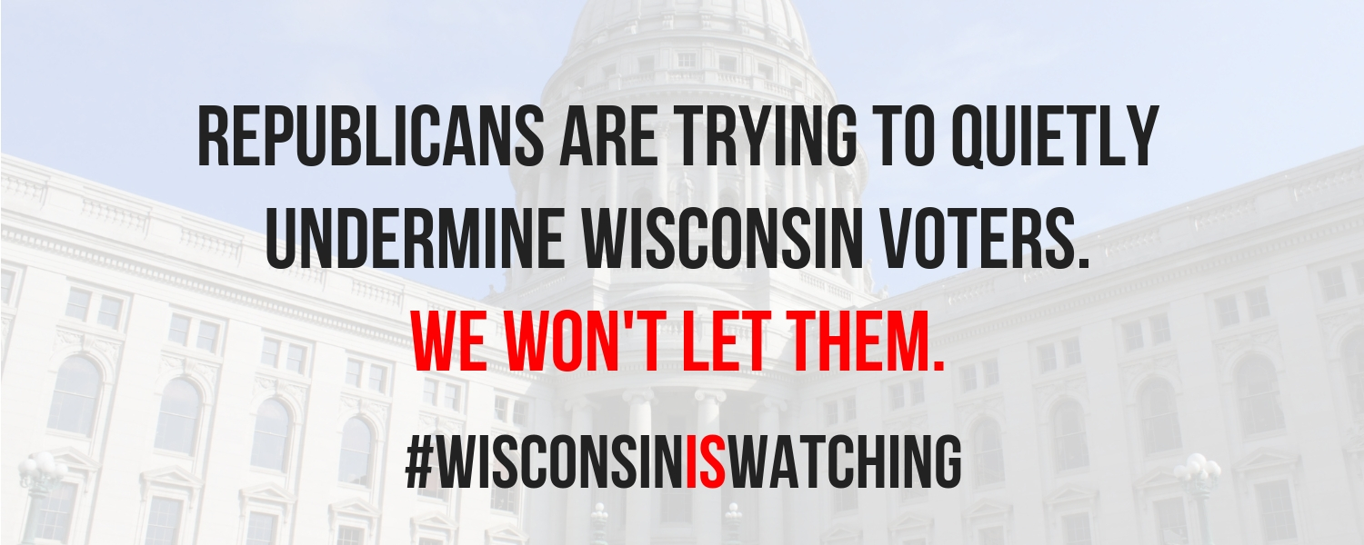 Republicans_are_trying_to_quietlyundermine_wisconsin_voters.we_won't_let_them._wisconsiniswatching