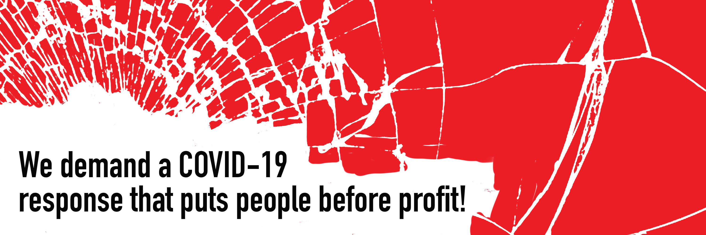 We Demand a COVID-19 Response that puts People before Profit