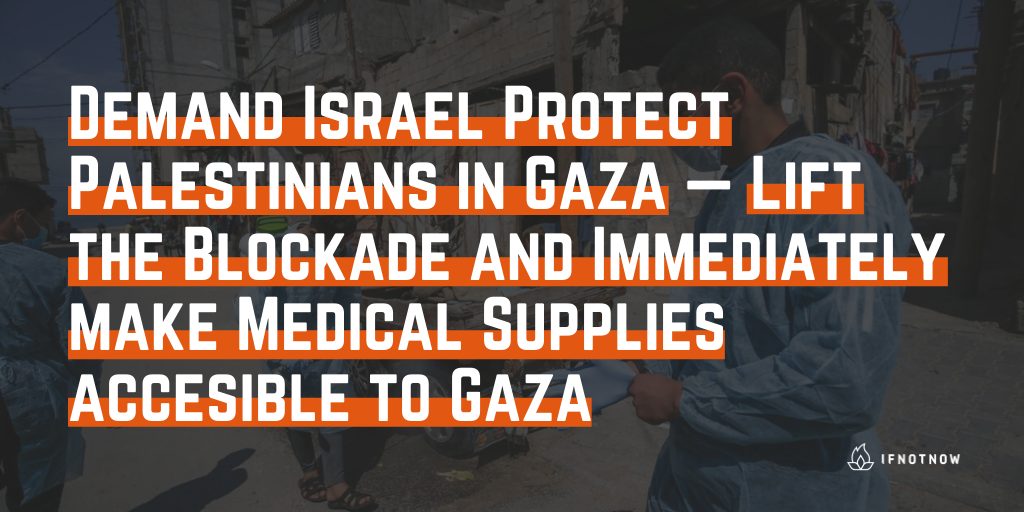 Demand Israel Protect Palestinians in Gaza — Lift the Blockade and Immediately Make Medical Supplies Accessible to Gaza.