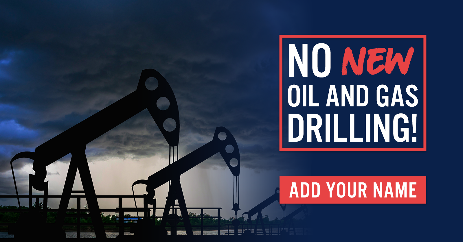 No new oil and gas drilling!