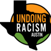 Undoing Racism Austin Trainings