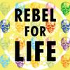 Rebel-for-life_1500