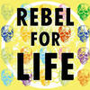 Rebel_for_life