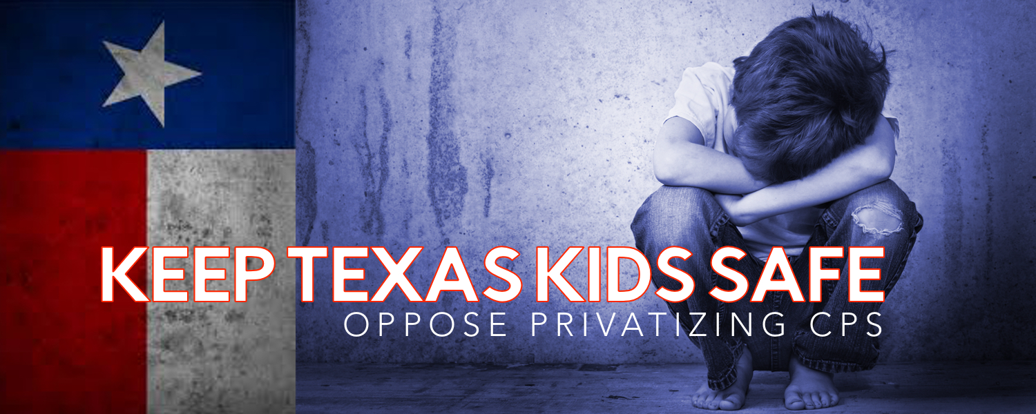 Tell Your Rep: Stop CPS Outsourcing