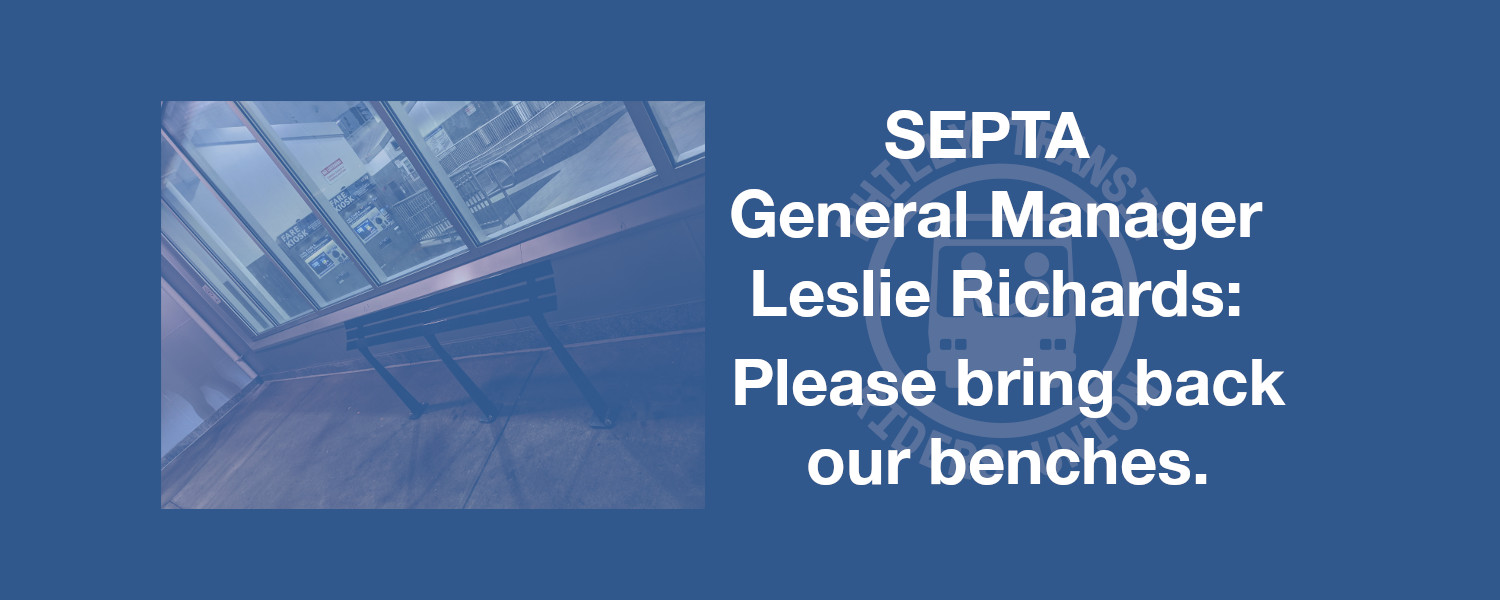 """A graphic of metal """"leaner bars"""" and the text """"SEPTA General Manager Leslie Richards: Please bring back our benches"""", with the Philly Transit Riders Union logo in the background"""
