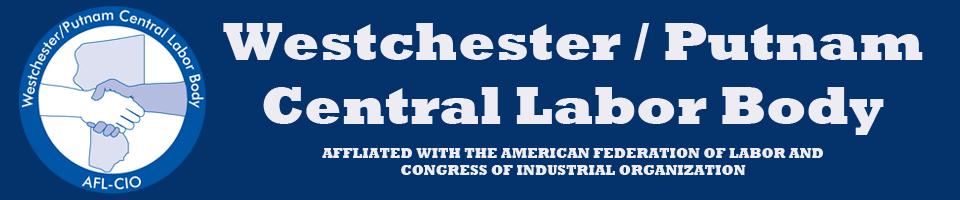 Westchester & Putnam Central Labor Body