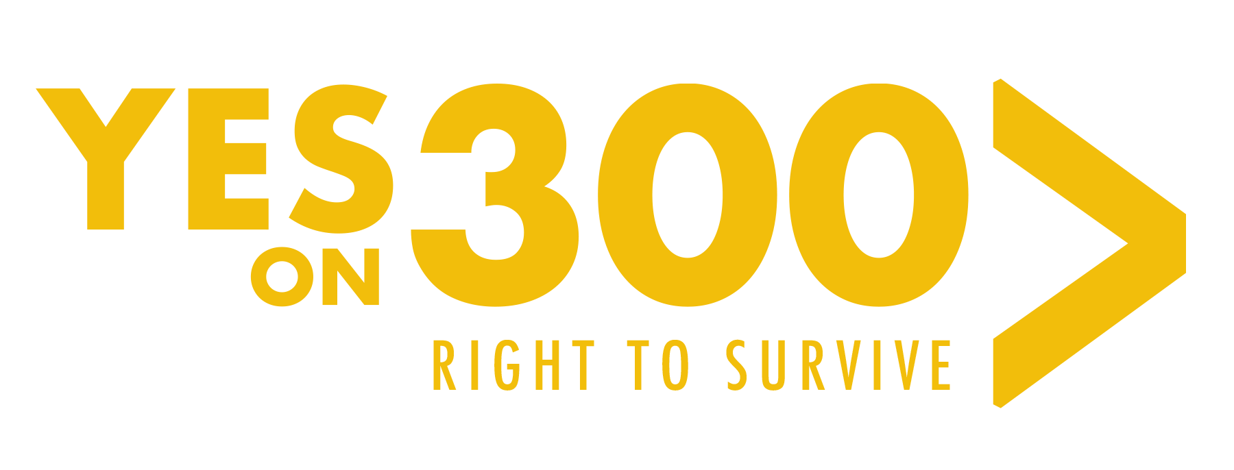 Right to Survive — Yes on 300