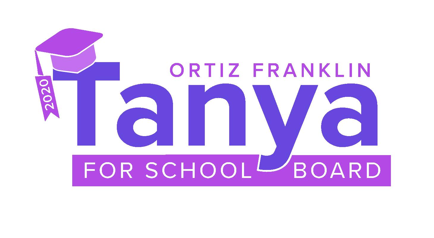 Tanya Ortiz Franklin for School Board 2020