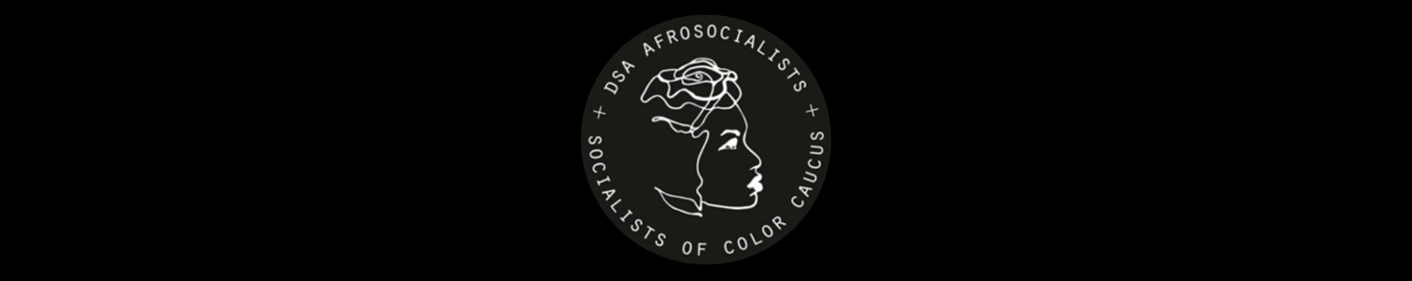 Afrosocialists & Socialists of Color Caucus