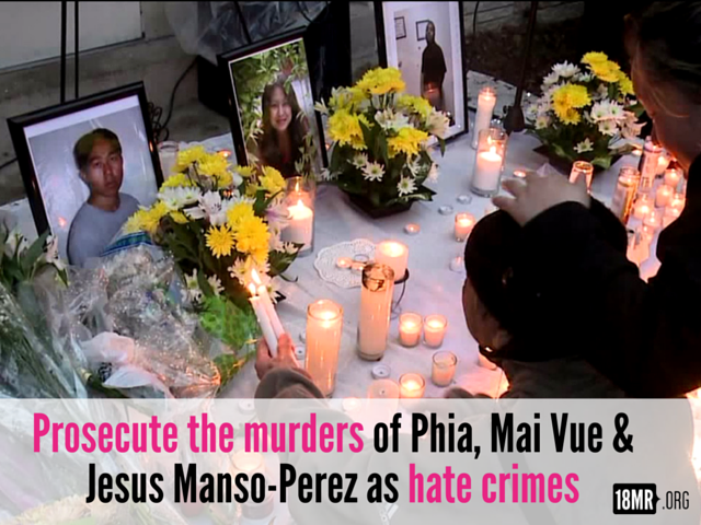 Prosecute_the_murders_of_phia_and_mai_vue__and_jesus_manso-perez_as_hate_crimes