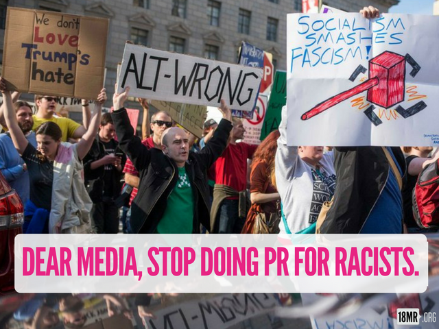 Tell_the_media-_stop_doing_pr_for_racists_(1)