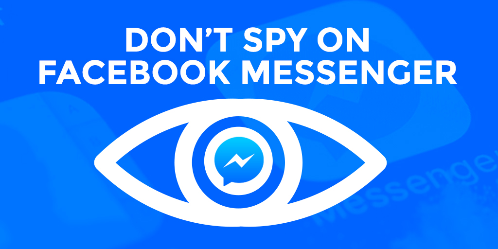 The Government Wants To Use Facebook Messenger To Spy On You