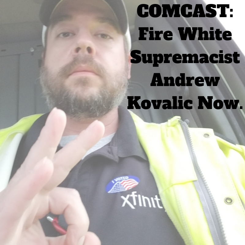 Comcast__fire_white_supremacist_andrew_kovalic_now