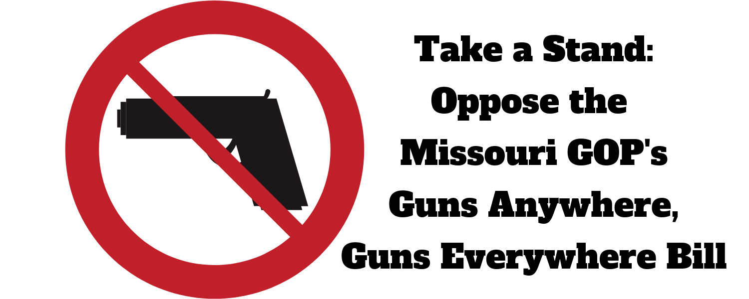 Tell_the_missouri_legislature__oppose_guns_anywhere_guns_everywhere-2