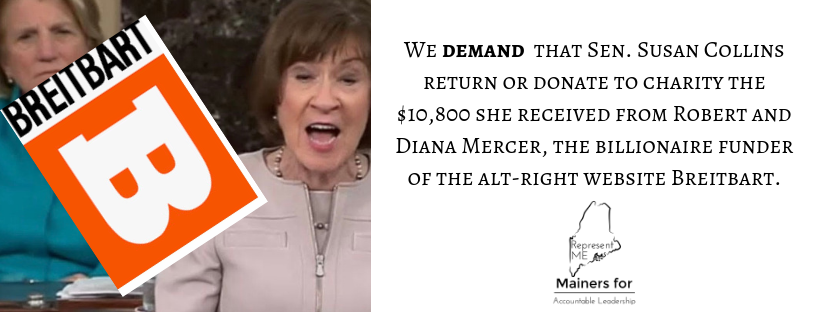 We_demand_that_sen._susan_collins_return_or_donate_to_charity_the__10_800_she_received_from_robert_and_diana_mercer__the_billionaire_funder_of_the_alt-right_website_breitbart.
