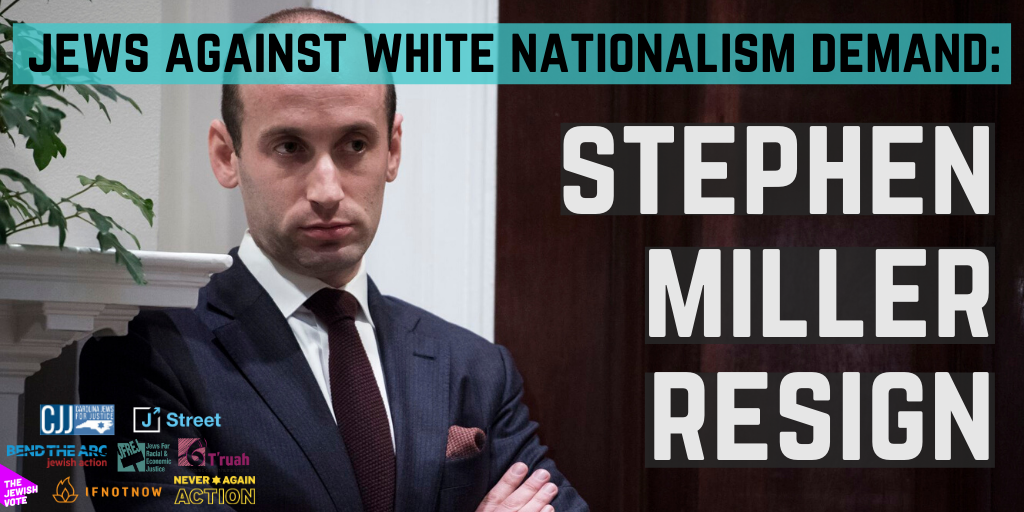 Sm_jews_against_white_nationalism_demand__stephen_miller_resign(4)