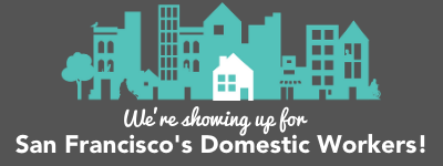 We're_showing_up_for_san_francisco's_domestic_workers_(1)