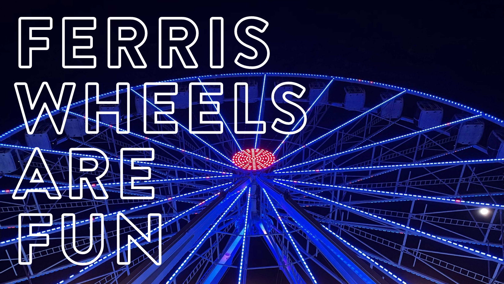 Ferris_wheels_are_fun