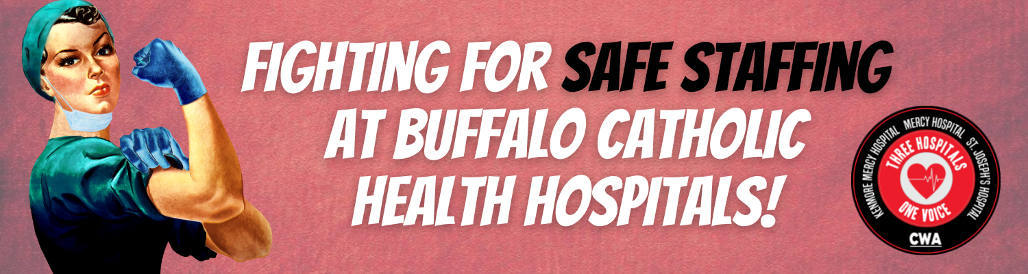 """Graphic with Rosie the Nurse and text saying """"Fighting for Safe Staffing at Buffalo Catholic Health Hospitals"""""""