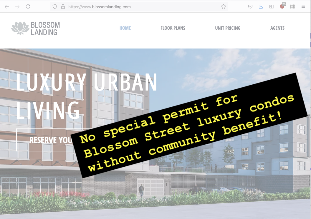 No special permit for Blossom Street luxury condos without community benefit!
