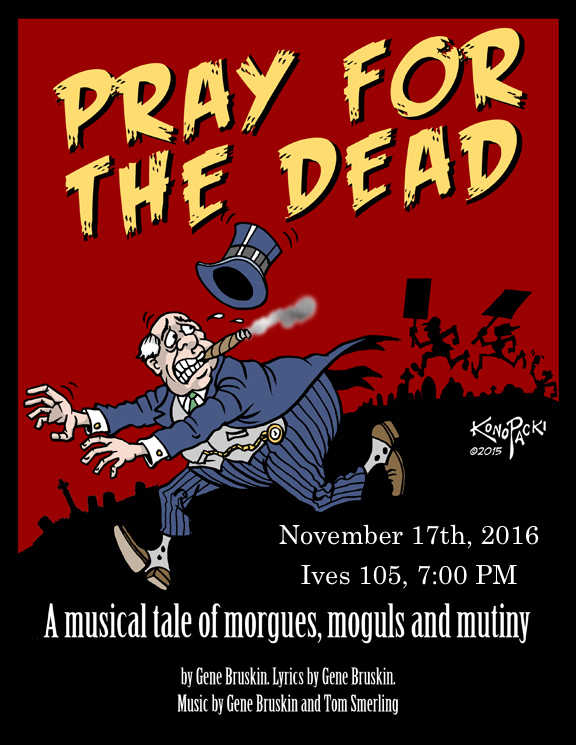 Thursday, 7 pm @ Cornell: Pray for the Dead: A Musical Tale of Morgues, Moguls and Mutiny