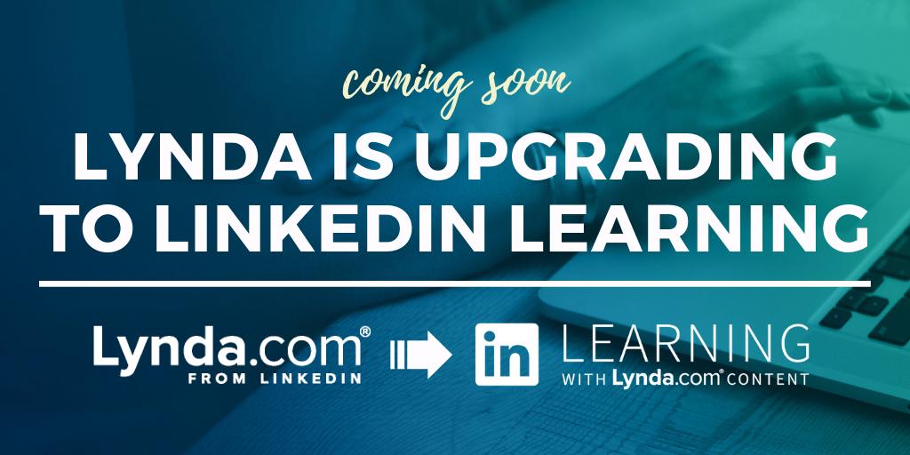Lynda is Upgrading to LinkedIn Learning