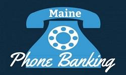 Maine Phone Banking