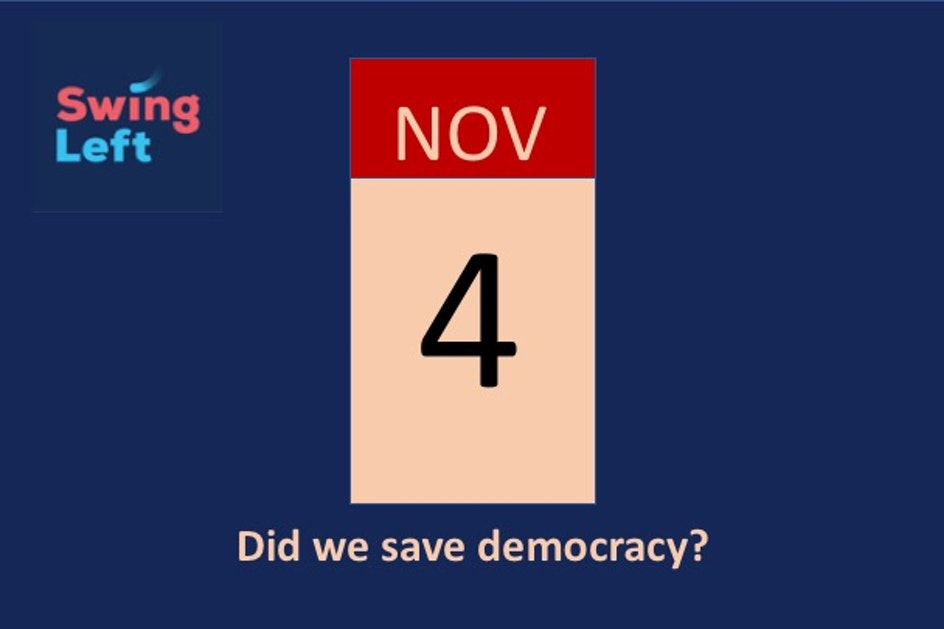 Nov 4: Did we save Democracy?