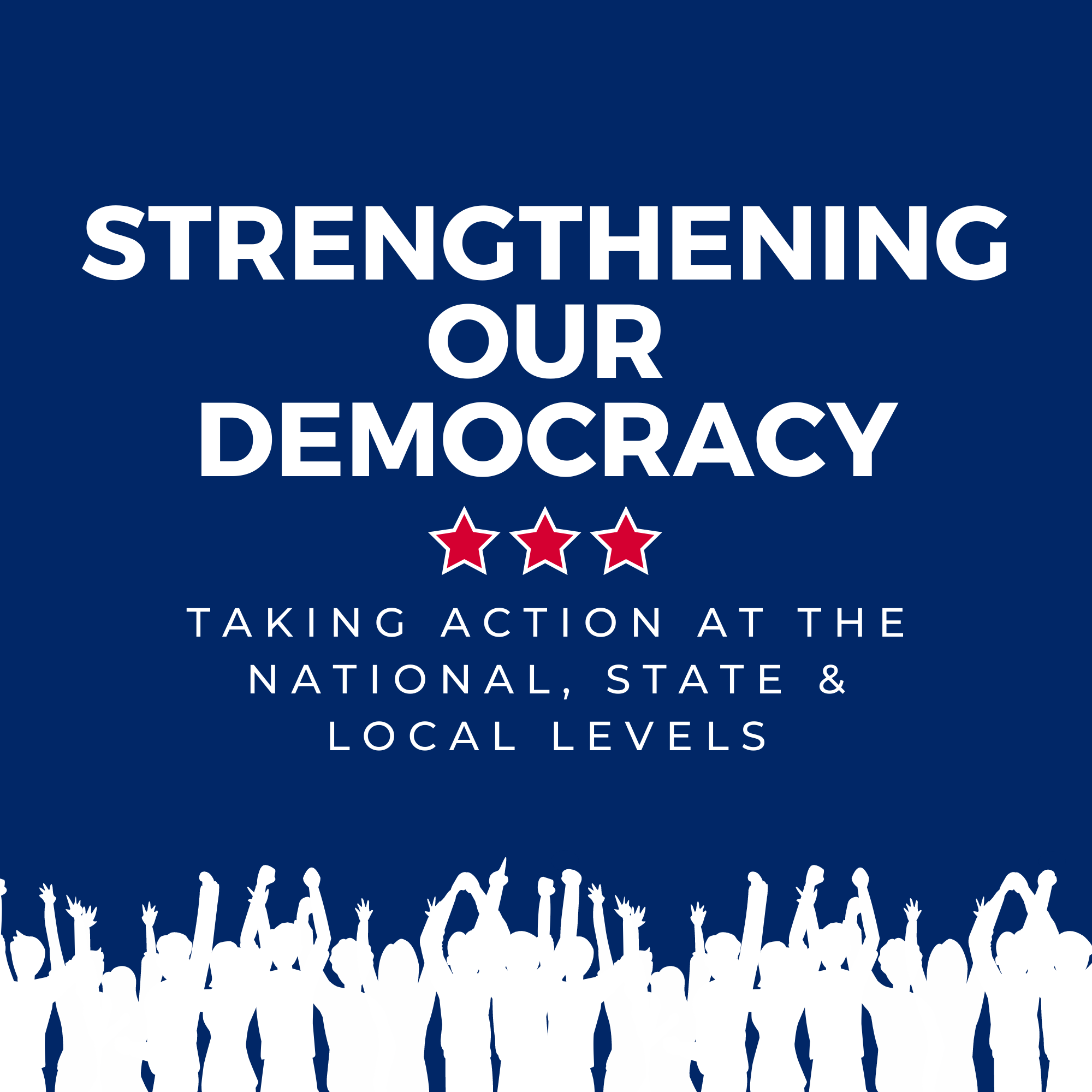 Strengthening Our Democracy