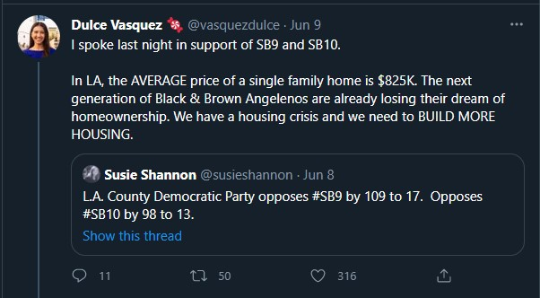 """A tweet from Dulce Vasquez that reads """"I spoke last night in support of SB9 and SB10. In LA, the AVERAGE price of a single family home is $825K. The next generation of Black & Brown Angelenos are already losing their dream of homeownership. We have a housing crisis and we need to BUILD MORE HOUSING."""""""