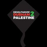 Demilitarize  Durham2Palestine
