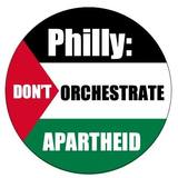 Philly Don't Orchestrate Apartheid