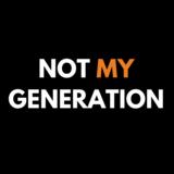 Not My Generation GVP